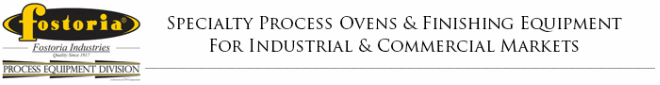Fostoria Process Equipment - Specialty Process Ovens & Finishing Equipment